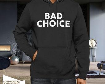 Bad Choice Hoody Hooded Sweatshirt
