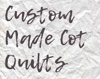 Custom Made Cot Quilts