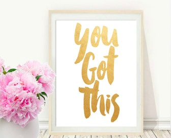 You Got this, Digital Download, Motivational Print, Typography Poster, Inspirational Quote, Word Art, Wall Decor, Scandinavian , Housewares