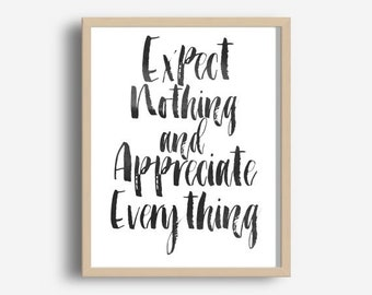 Printable Art, Inspirational Print, Expect Nothing And Appreciate Everything, Typography Quote, Home Decor, Motivational Poster, Wall Art