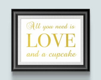 All you need is love and a cupcake, Gold wedding Sign, Wedding cake sign, Wedding reception sign, signs for wedding, wedding signs sayings
