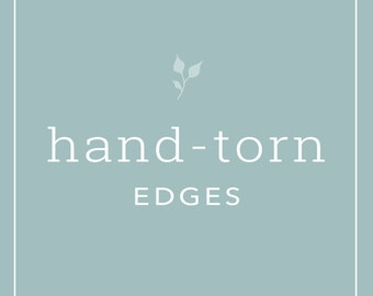 Hand-torn edges - Deckled edges