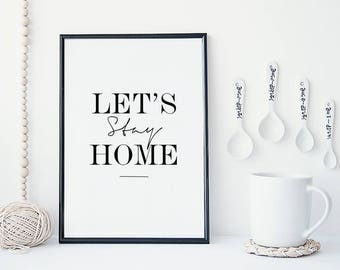 Let's stay home Minimalist Typography print
