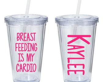 Breast Feeding Is My Cardio - Custom Personalized Tumbler - Breastfeeding Gift - Gifts for Her - Mother's Day Gifts