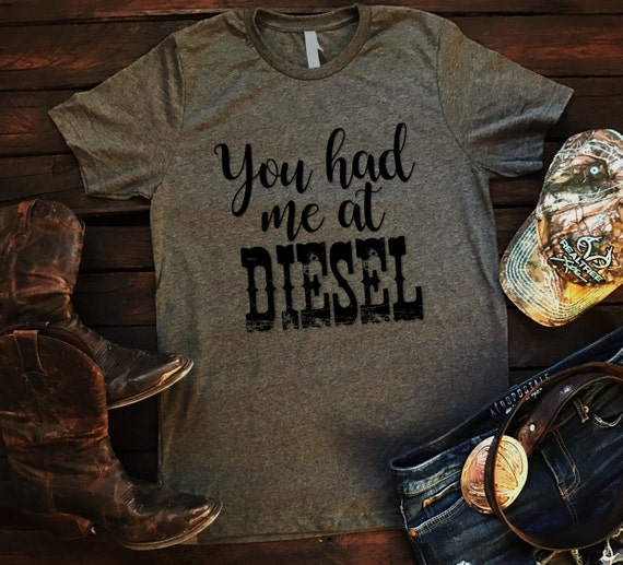 You Had Me At Diesel Unisex T Shirt, Country T Shirt, Southern T Shirt, Country Shirt, Concert Shirt, Boutique Shirt
