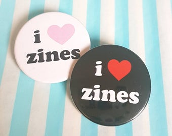 I Love Zines large pin badge