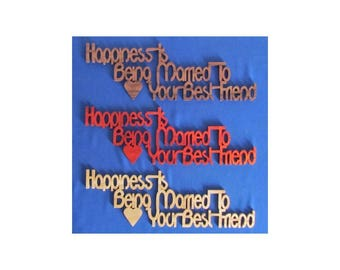 Happiness Is Being Married To Your Best Friend - Hand Cut Wall Hanging - Available In 3 Different Woods