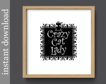 Crazy Cat Lady, Cat Lady Printable, cat love, cat lover gift, veterinarian gift, animal love, cat quote print, cat wall art, cat decor, b&w