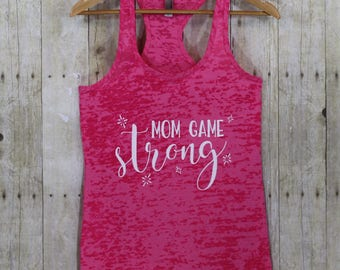 Mom game strong, Gifts for mom, Mom shirt, Mom tank, Funny mom gifts, Burnout Tank, Mom strong, Tank tops for mom, Shirts for mom, BTK128