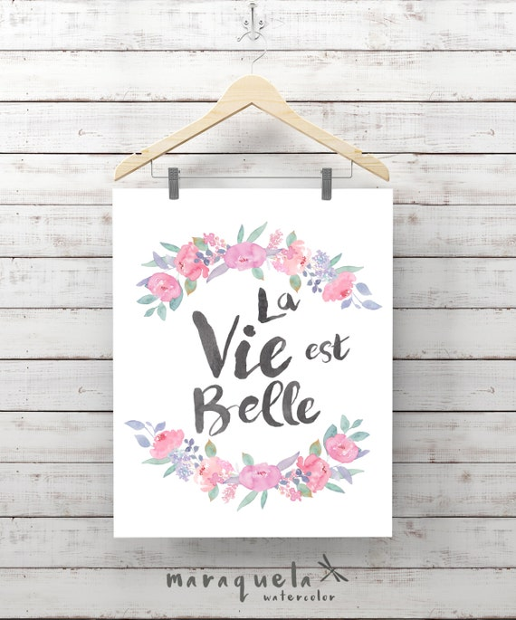 Original Watercolor FLOWERS with QUOTE la vie est belle decoration, French Wall Art Love Quotes Decor Floral Art Print positive message text
