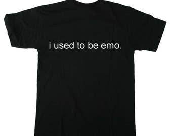 I Used To Be Emo Tee