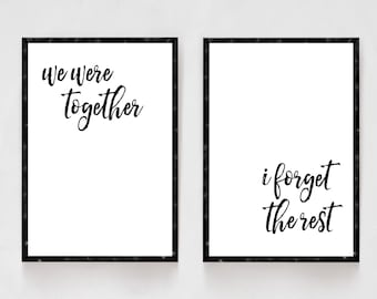 We Were Together I Forget The Rest, Bedroom Decor, Black and White Prints, Wedding Gifts, Newlywed Gifts, His and Hers, Master Bedroom