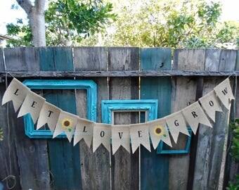 Let Love Grow Burlap Banner Garland Sign