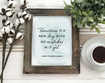 Tomorrow Is A New Day Anne of Green Gables Quote - Printable PDF