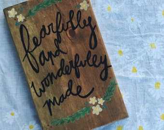 Fearfully and Wonderfully // wood sign.