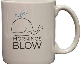Mornings Blow 11oz Coffee Mug