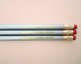 Foil stamped MAKERS GONNA MAKE pencil |zilver and gold 2B pencil | Stationary