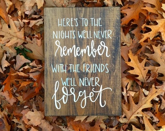 Friends We'll Never Forget - Wood Sign