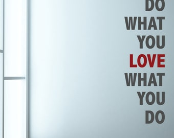 Do What You Love - Vinyl Wall Decal Quote