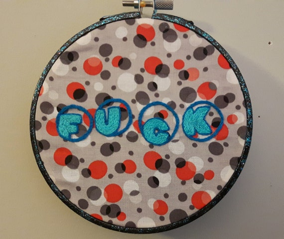 Embroidery hoop art fuck hand embroidered swear words