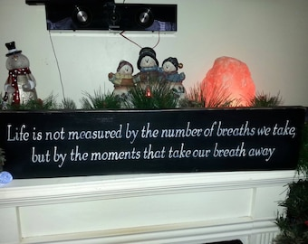 Life is not Measured by the Number of Breaths we Take Wood Sign Distressed Inspirational Quote Primitive Painted Reversible Shelf Sitter