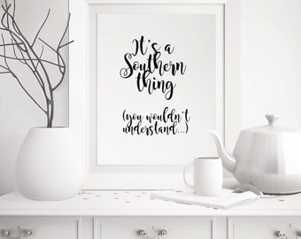 Its A Southern Thing Southern quote, Southern digital art print, Typography quote, Funny Southern print