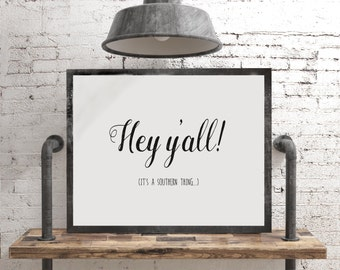 Hey y'all! art print, Southern sayings digital download, printable quote