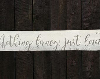 Hand-painted wood sign, Nothing fancy, just love