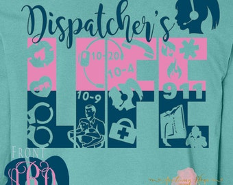 911 Dispatchers Life Shirt Monogrammed Customized Personalized Great Gift Idea