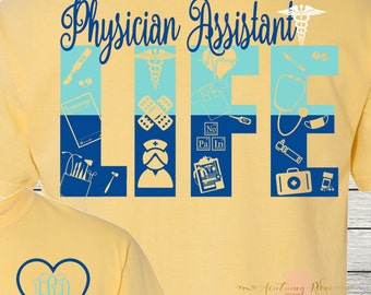 Physician Assistant Life Student Customized Monogrammed Personalized PA Shirt