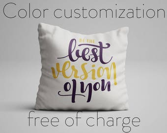 Be The Best Version Of You Pillow Inspirational Quote Pillow Motivational Quote Cushion with Quote Statement Pillow with Saying Quote Gifts
