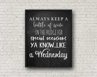 Always Keep A Bottle Of Wine In The Fridge, Kitchen Sign, Chalkboard Print, Wine Gift, Kitchen Wall Art, Chalkboard Sign, Kitchen Decor, Art