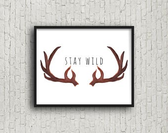 Stay Wild, Nursery Wall Art, Playroom Decor, Nursery Print, Digital Print, Poster Wall Art, Deer Antler, Woodland Nursery, Nursery Printable