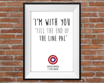 I'm With You Till The End Of The Line Pal - Captain America Quote Version - Printable Wall Art - Pop Culture Gift Idea - Marvel Comics Quote