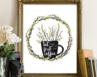 """PRINTABLE Art """"But first Coffee"""" Floral Kitchen Art Print Floral Kitchen Decor Floral Coffee But First Tea Floral Pink Kitchen Floral print"""