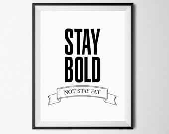 Typography Art Print, Stay Bold Print, Typography Quote, Stay Bold Printable, Typography Art, Be Bold Print, Typography Printable, Be Bold