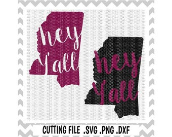 Mississippi Svg, Hey Y'all Mississippi Cutting File, Mississippi State, Svg-Png-Dxf-Fcm, Cut Files For Silhouette Cameo/ Cricut & More