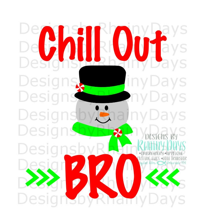 Buy 3 get 1 free! Chill out bro cutting file, snowman, SVG, DXF, png, funny Christmas design, Christmas snow, winter design