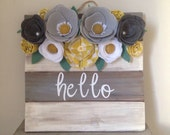 Felt flower sign• Pallet sign• Hello sign