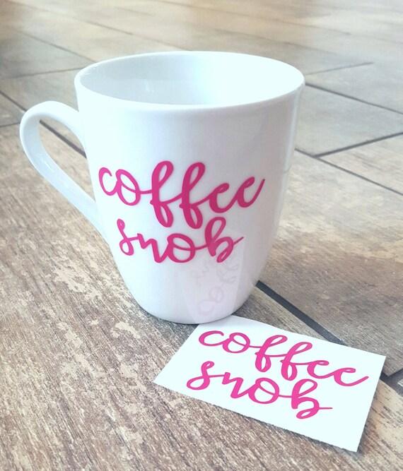 Adhesive mug decal - Coffee Snob  - mommy accessory
