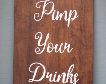 Pimp Your Drinks Wedding sign,Rustic Wedding,Wooden sign,Rustic Wooden Sign,Drink sign,Hand painted,Marriage sign