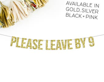 Please Leave By 9 Glitter Banner | funny birthday banner | 21st birthday | 25th birthday | 30th birthday | bachelorette party