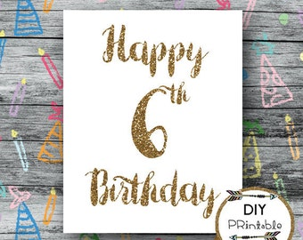 Happy 6th birthday printable, printable happy 6th birthday, happy 6th printable, printable 6 birthday, 6th birthday party, INSTANT DOWNLOAD
