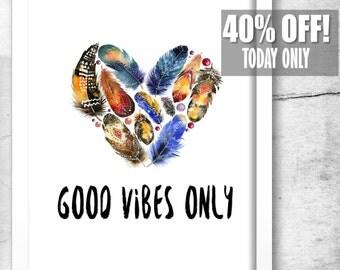 Good Vibes Only, Good Vibes Only Sign, Good Vibes Print, Feathers, Good Vibes Wall Art, Good Vibes, Positive Vibes, Positive Wall Art