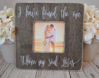 Wedding picture frame  Couples Wedding gift  Personalized picture frame Picture frame I have found the one whom my soul loves picture frame