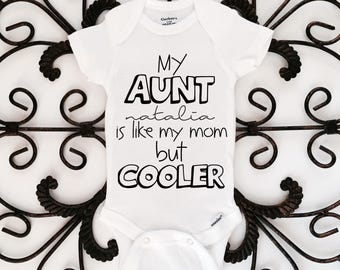 My aunt is cooler onesie, aunt onesie, cool aunt, baby onesie, baby bodysuit, aunt, kids clothing