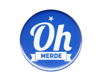 Oh Merde Button Badge French Word Saying Slang