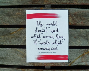 The World Doesn't Need What Women Have, It Needs What Women Are St. Teresa Benedicta of the Cross Art Print