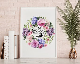 """It is well with my soul Print, calligraphy printable, Floral motivation calligraphy wall Print, quote print printable """"1"""""""