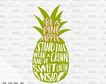 Be a Pineapple, Svg Sayings Pineapple svg Svg Sayings Pineapple svg Beach svg files for silhouette svg files for cricut svg files svg summer